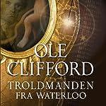 Troldmanden fra Waterloo | Ole Clifford