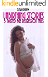 Unbirthing Stories: 5 Twisted Tales of Age Regression