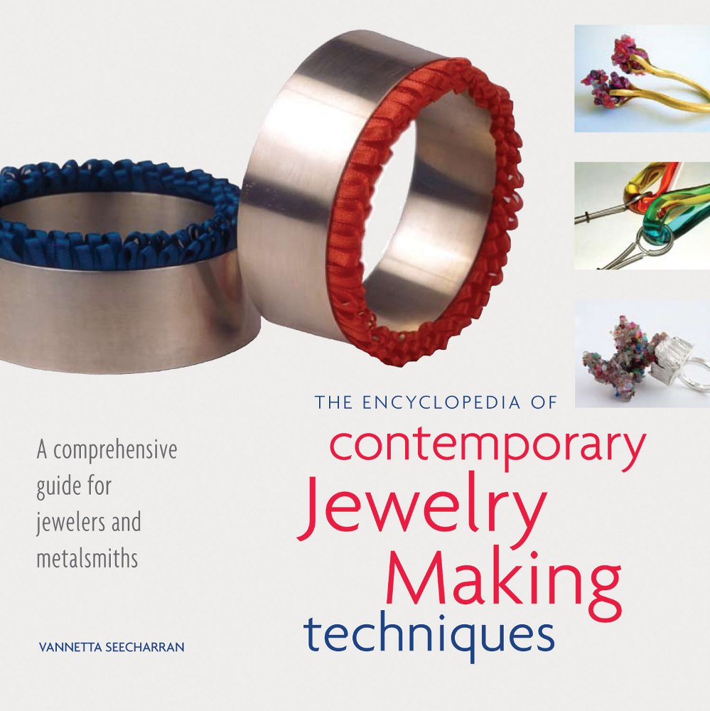 The Encyclopedia Of Contemporary Jewelry Making Techniques Vannetta