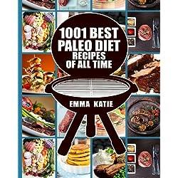Paleo Diet: 1001 Best Paleo Diet Recipes of All Time (Paleo Diet, Paleo Diet For Beginners, Paleo Diet Cookbook, Paleo Diet Recipes, Paleo, Paleo Cookbook, Paleo Slow Cooker, Paleo Diet Meals)