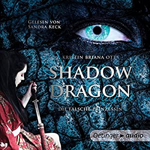 Shadow Dragon: Die falsche Prinzessin Hörbuch