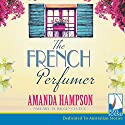 The French Perfumer Audiobook by Amanda Hampson Narrated by Imogen Church
