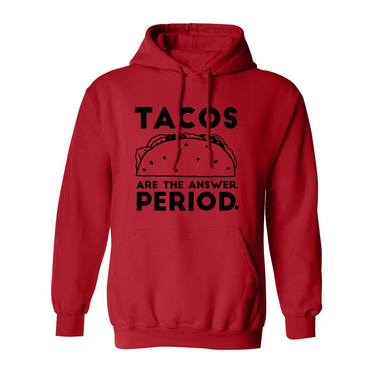 Tacos are The Answer.Period Adult Hooded Sweatshirt