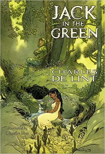 Jack in the Green: Charles de Lint, Charles Vess ...