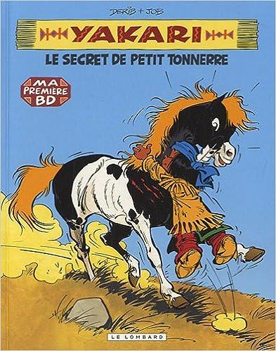 Yakari, Tome 6 : Yakari et le secret de Petit Tonnerre - Mini BD