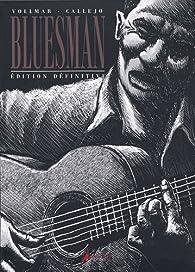 Bluesman : Edition définitive par Rob Vollmar