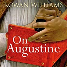 On Augustine Audiobook by Rowan Williams Narrated by Peter Noble