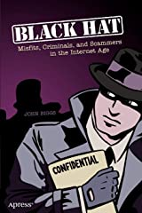 Black Hat: Misfits, Criminals, and Scammers in the Internet Age Paperback