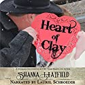Heart of Clay: The Women of Tenacity, Book 1 Audiobook by Shanna Hatfield Narrated by Laurel Schroeder