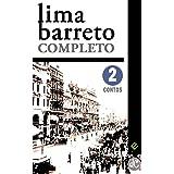 """Lima Barreto Completo II: Contos Completos. """"O homem que sabia javanês"""" e mais 105 histórias (Edição Definitiva)"""