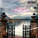 Die sieben Schwestern Audiobook by Lucinda Riley Narrated by Oliver Siebeck, Simone Kabst, Sinja Dieks