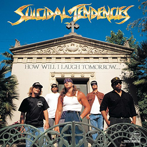 Suicidal Tendencies - How Will I Laugh Tomorrow When I Can't Even Smile  Today - Amazon.com Music
