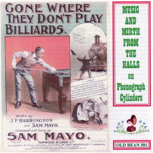 Gone Where They Don't Play Billiards: Music and Mirth From the Halls on Phonograph Cylinders