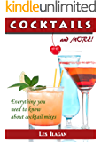 Cocktail Recipes: An Ultimate Cocktail Cookbook To Make The Best Drinks (Delicious Cocktails, Low Carb Cocktails, Best Cocktails, Famous Cocktails, Daiquiris, ... Cocktail Cookbook, Cocktail Recipes book)