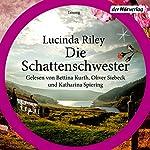 Die Schattenschwester (Die sieben Schwestern 3)   Lucinda Riley