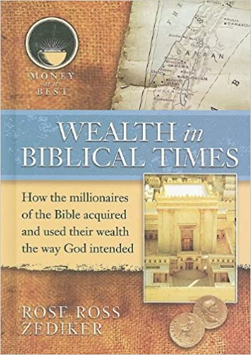 Wealth in Biblical Times (Money at Its Best: Millionaires of