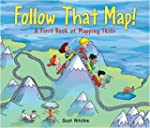 Follow That Map!: A First Book of Map...