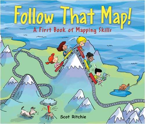 Follow That Map!: A First Book of Mapping Skills (For Maps Kids)