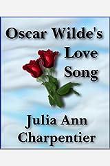 Oscar Wilde's Love Song Kindle Edition