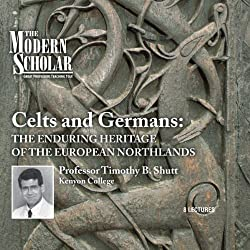 The Modern Scholar: Celts and Germans
