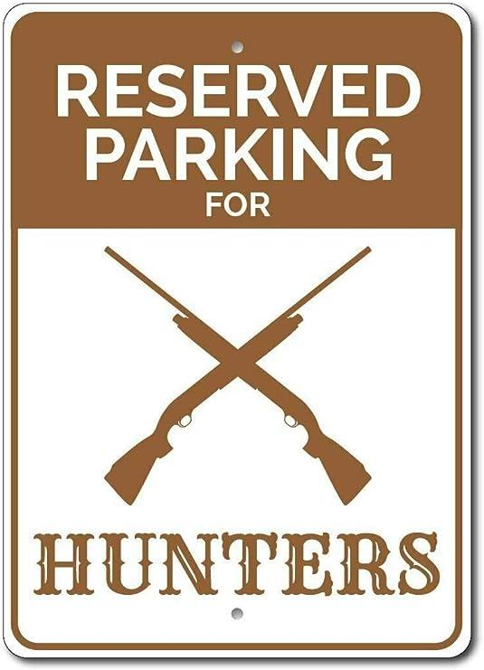 Hunter Gift - Señal de Aparcamiento de Cazador de Caza, Regalo de ...