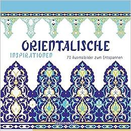 Orientalische Inspirationen 70 Ausmalbilder Zum Entspannen