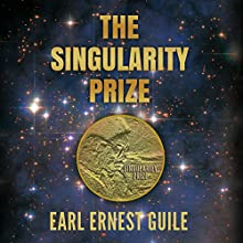 The Singularity Prize Audiobook by Earl Ernest Guile Narrated by Michael Goldsmith