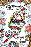 Wear Your Dreams, Ed Hardy and Joel Selvin, 1250048478