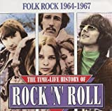The Time-Life History of Rock 'N' Roll: Folk Rock 1964-1967