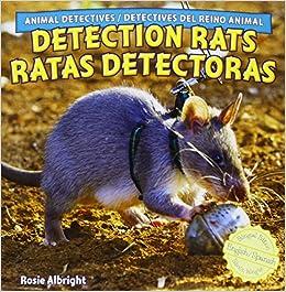 Amazon.com: Detection Rats / Ratas Detectoras (Animal Detectives / Detectives Del Reino Animal) (English and Spanish Edition) (9781448867158): Rosie ...