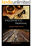 Prophetic Training - Phase 1: Shaping the Prophet's Character - God's Way