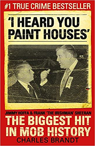「I Heard You Paint Houses」の画像検索結果