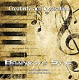 Creativity and Inspiration: Brainwave Entrainment for Artists, Authors, Homework and Dissertations