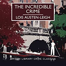 The Incredible Crime Audiobook by Lois Austen-Leigh Narrated by Karen Cass