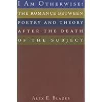 I Am Otherwise: The Romance Between Poetry and