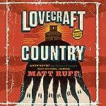 Lovecraft Country: A Novel | Matt Ruff