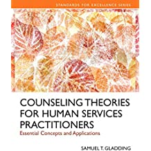Counseling Theories for Human Services Practioners: Essential Concepts and Applications, Enhanced Pearson eText -- Access Card