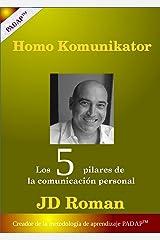 Homo Komunikator: Los 5 pilares de la comunicación personal (Spanish Edition) Kindle Edition