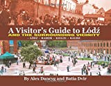 A Visitor's Guide to Lodz and the Surrounding Vicinity, Alex Danzig and Batya Divr, 1500598801