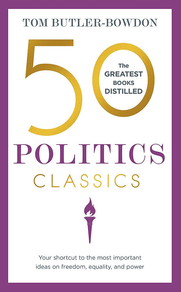 equality Your shortcut to the most important ideas on freedom and power 50 Politics Classics