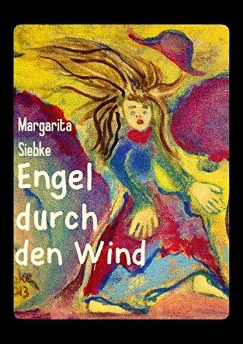 Engel durch den Wind (Posterbuch DIN A4 hoch): Engel durch den Wind - Malereien von Margarita Siebke (Posterbuch, 14 Seiten) (CALVENDO Kunst) [Taschenbuch] [Nov 01, 2013] Siebke, Margarita