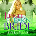 Jungle Freakn' Bride | Eve Langlais