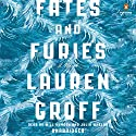 Fates and Furies: A Novel Audiobook by Lauren Groff Narrated by Will Damron, Julia Whelan
