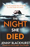 The Night She Died: the addictive new psychological thriller from No 1 bestselling author Jenny Blackhurst