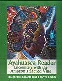 Ayahuasca Reader, Steven F. White, 0907791328