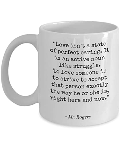 Amazon Mr Rogers Coffee Mug Famous Quotes Love Isn't A State Awesome Famous Quotes On Love