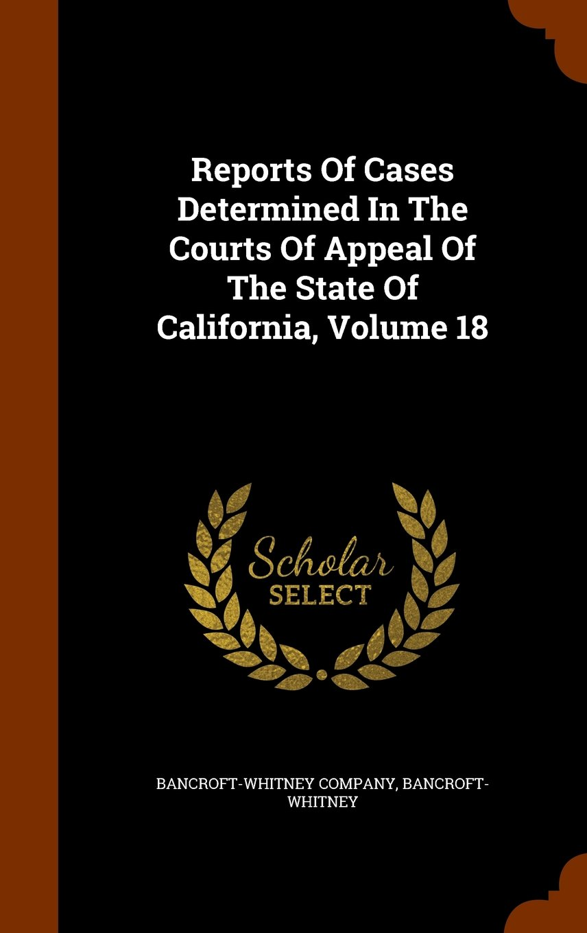 Download Reports Of Cases Determined In The Courts Of Appeal Of The State Of California, Volume 18 ebook