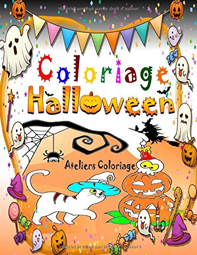 Coloriage Halloween: Livre de Coloriage Halloween : Livre de Coloriage pour Enfant avec une Jolie Collection de 40 Dessins d'Halloween ; Coloriage ... (Peinture Magique Halloween) (French ()