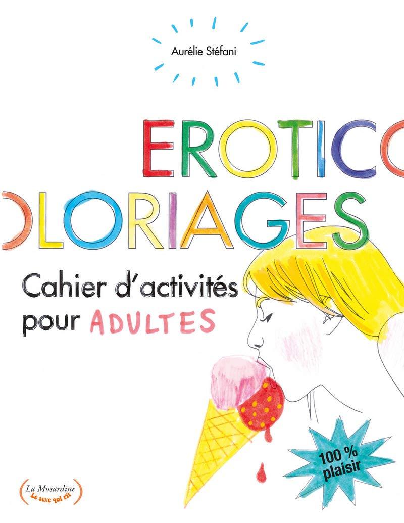 Eroticoloriages. Cahiers d'activités pour adultes