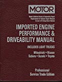 Motor Imported Engine Performance & Driveability Manual 1998-2001: Includes Light Trucks, Mitsubishi, Nissan, Subaru, Suzuki, Toyota: 2 (Motor Imported ... Manual Professional Service Trade Edition)